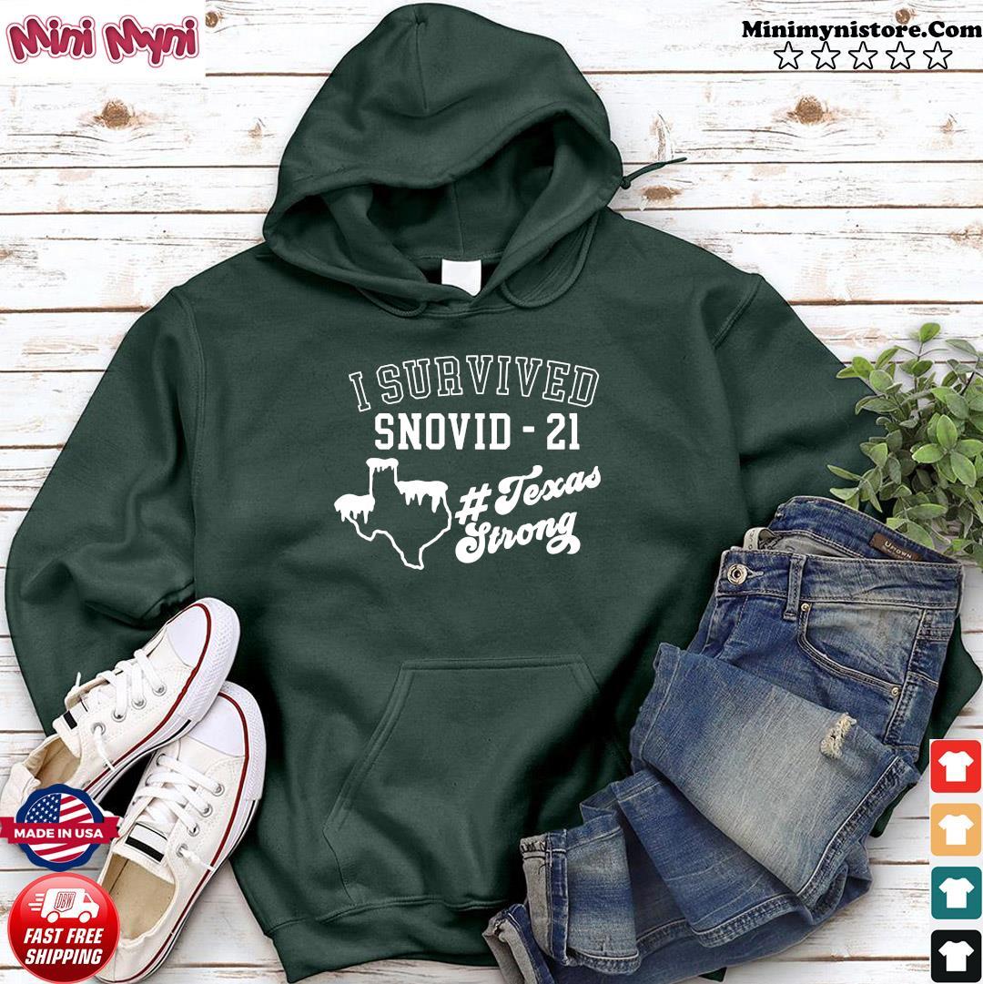 I Survived Snovid 21 Texas Strong Shirt Texas Winter Shirt Hoodie