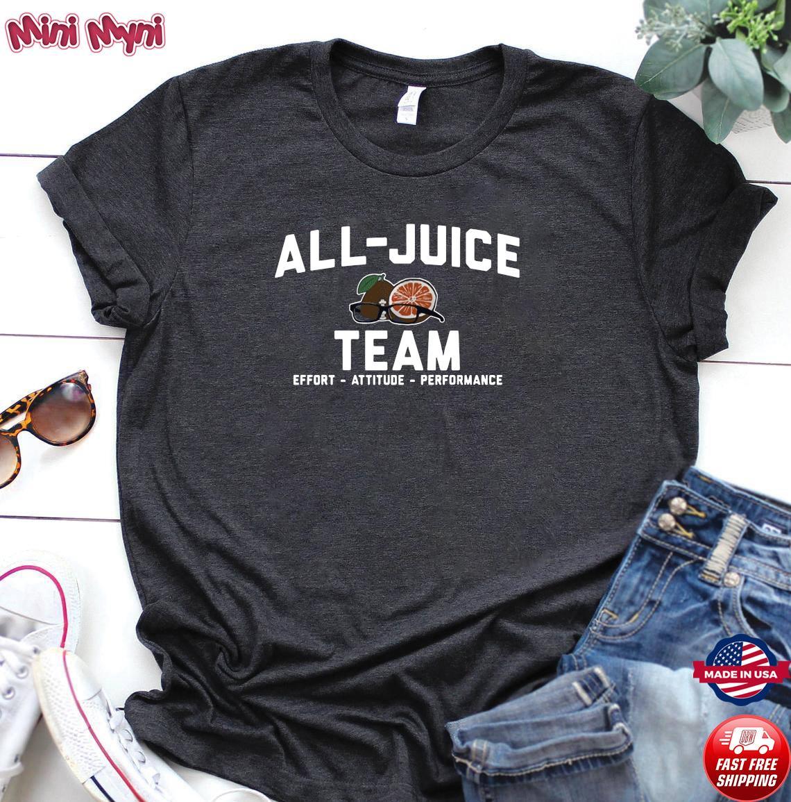 Official All juice Team Effort Attitude Performance Shirt