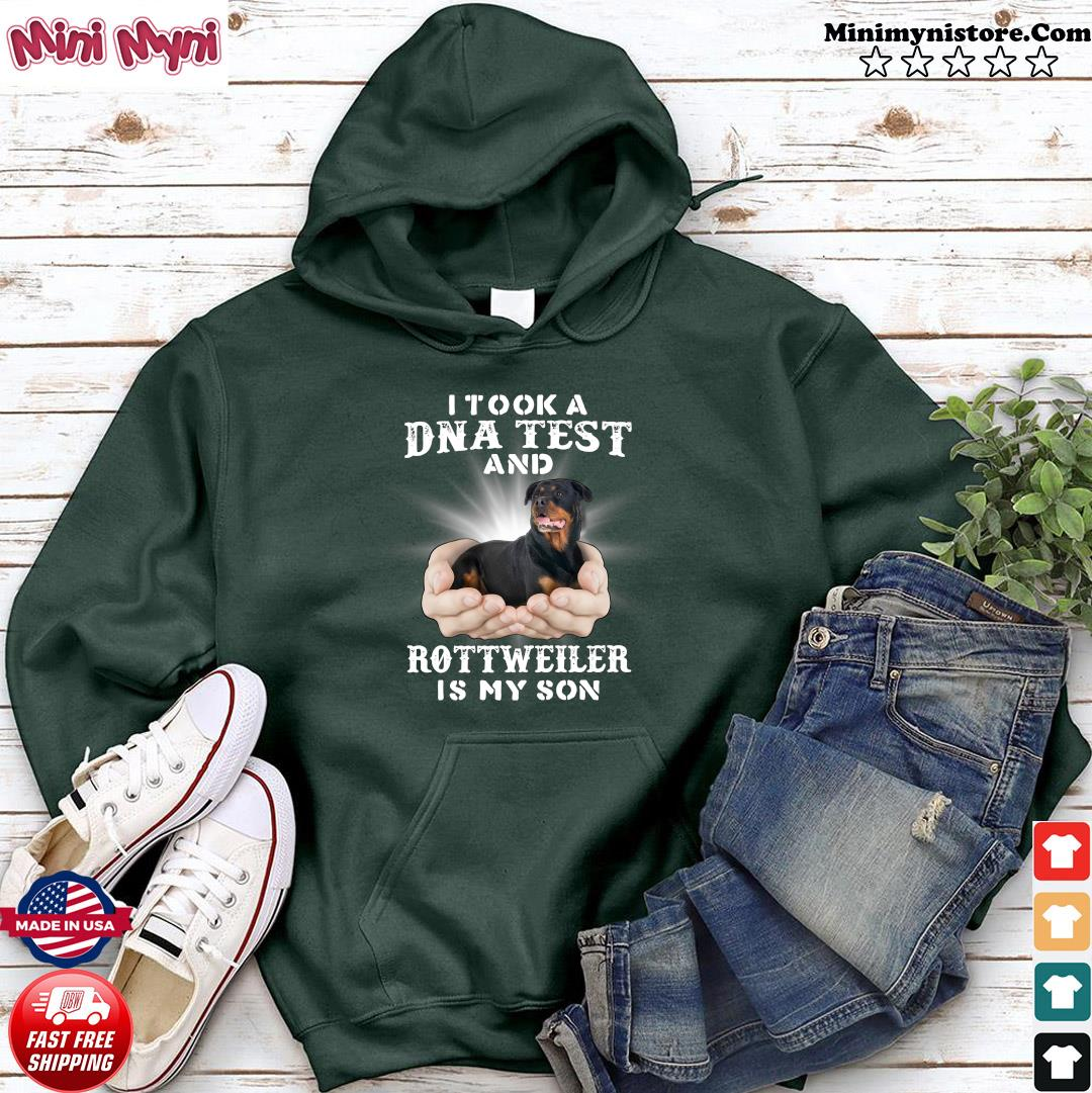 Official I Took A Dna Test And Rottweiler Is My Son Shirt Hoodie