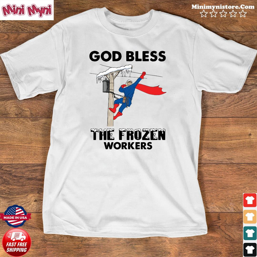 Official The God Bless The Frozen Workers 2021 Texas Strong Shirt