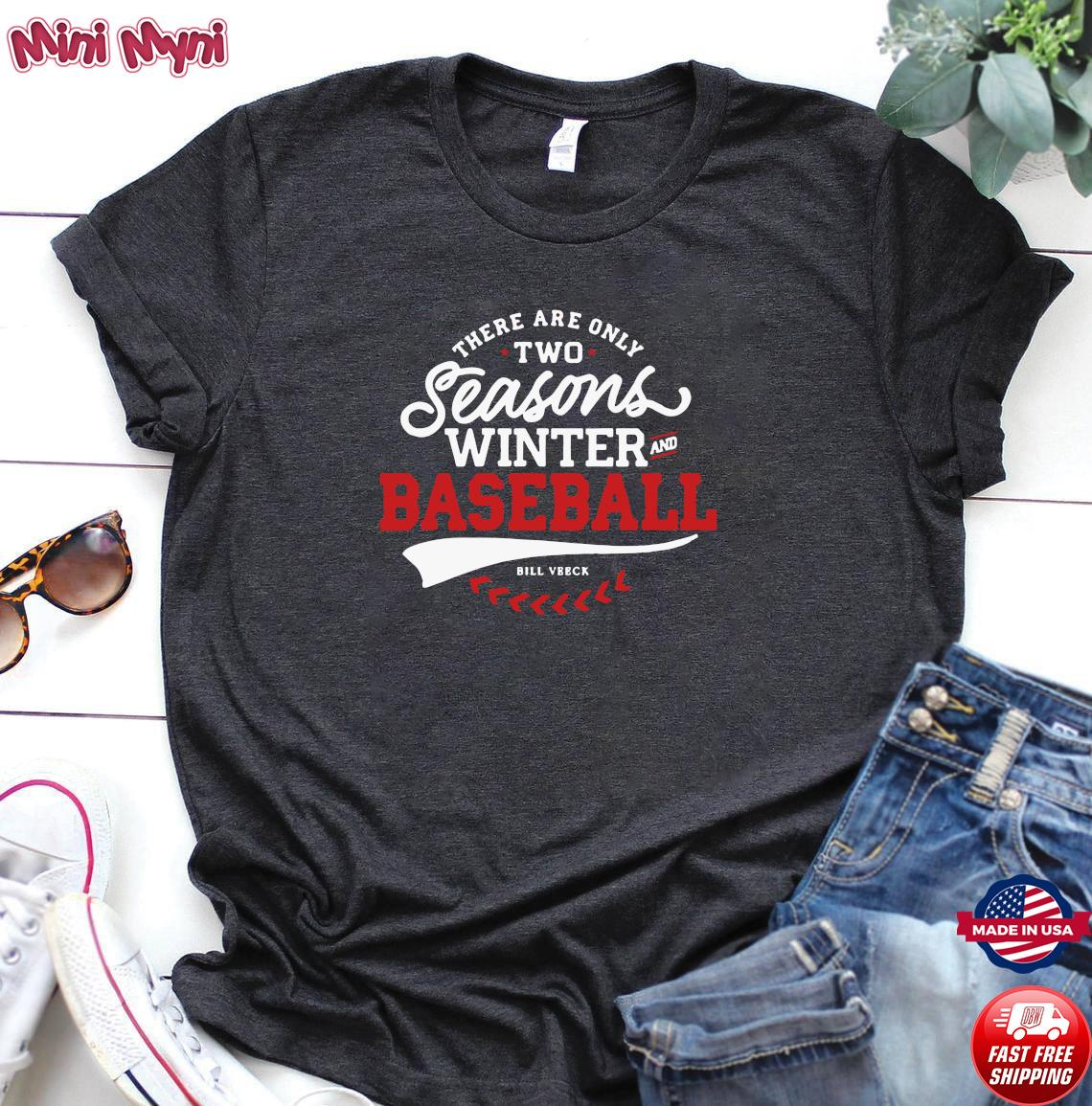 Official There Are Only Two Seasons Winter And Baseball Shirt