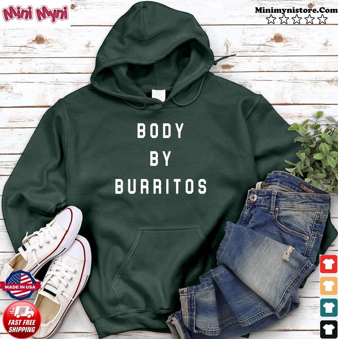 Body By Burritos T-Shirt Hoodie