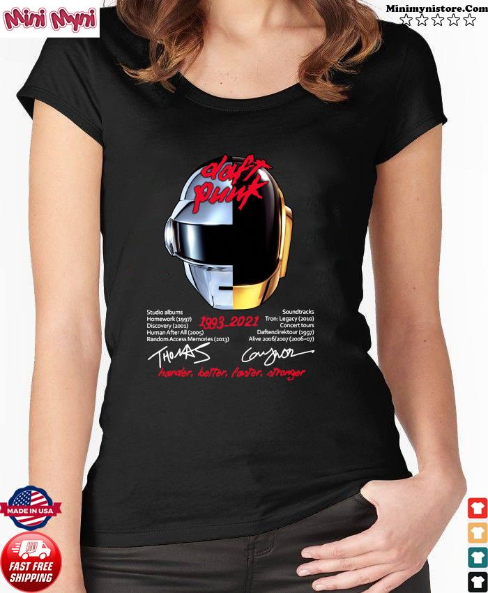 Daft Punk 1993 2021 Signatures Harder Better Faster And Stronger Shirt Ladies tee