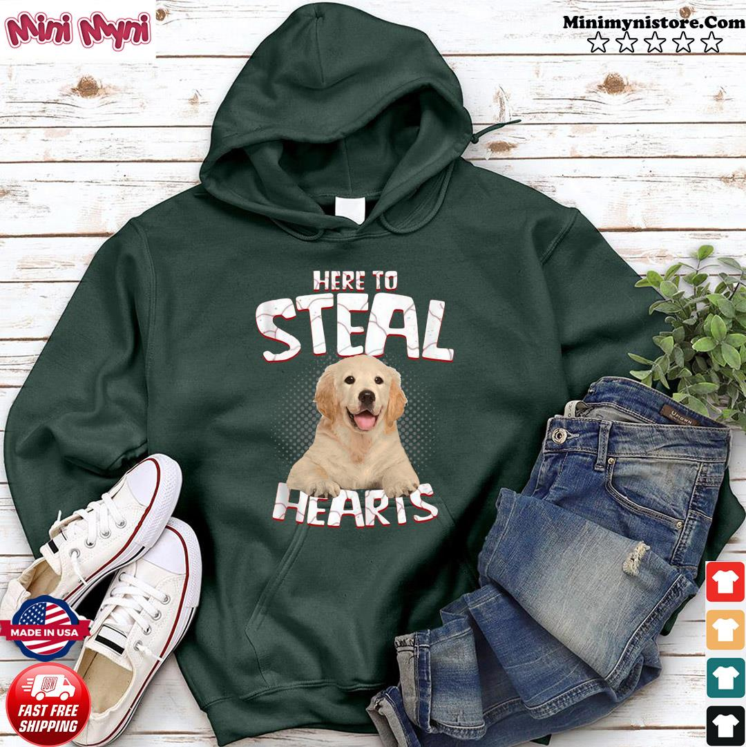Golden Retriever Here To Steal Hearts Shirt Hoodie