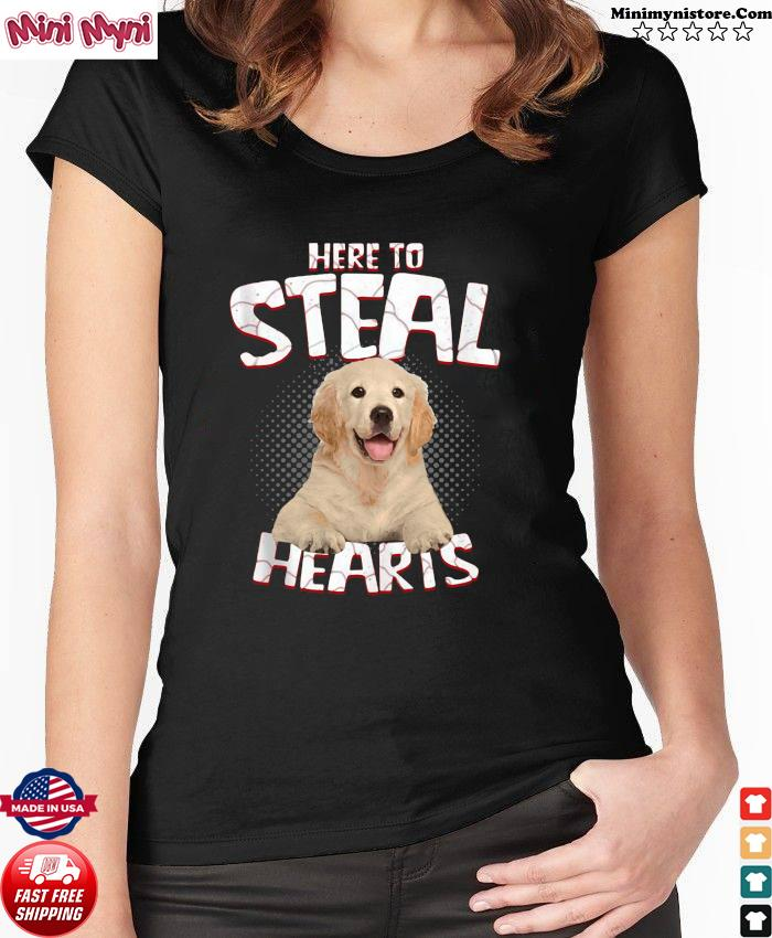 Golden Retriever Here To Steal Hearts Shirt Ladies tee