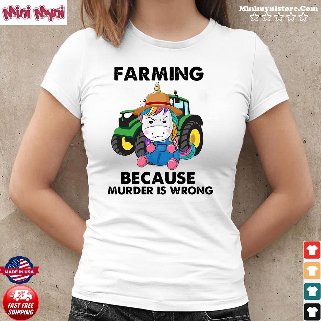 Official Unicorn Farming Because Murder Is Wrong 2021 Shirt Ladies tee