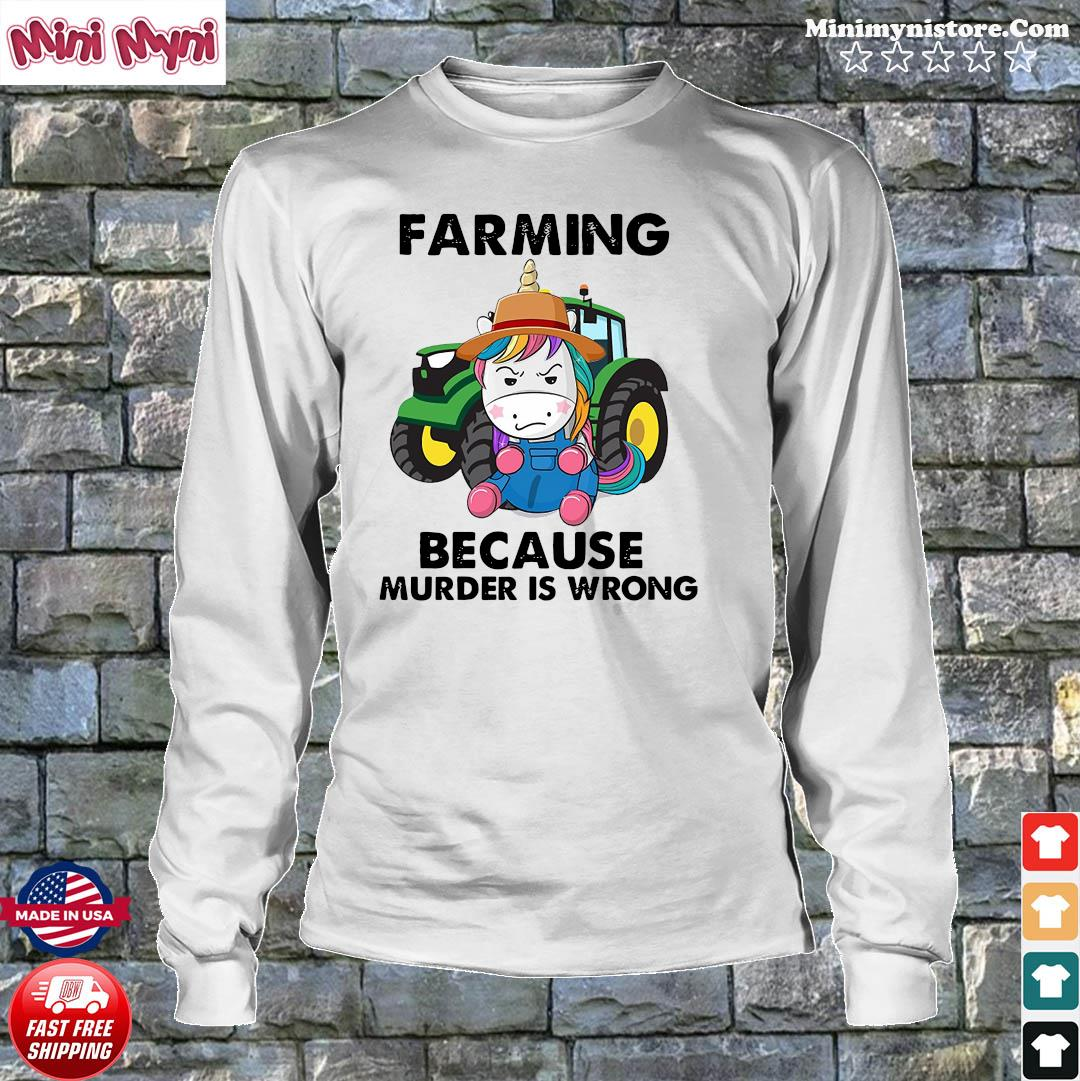 Official Unicorn Farming Because Murder Is Wrong 2021 Shirt Longsweater