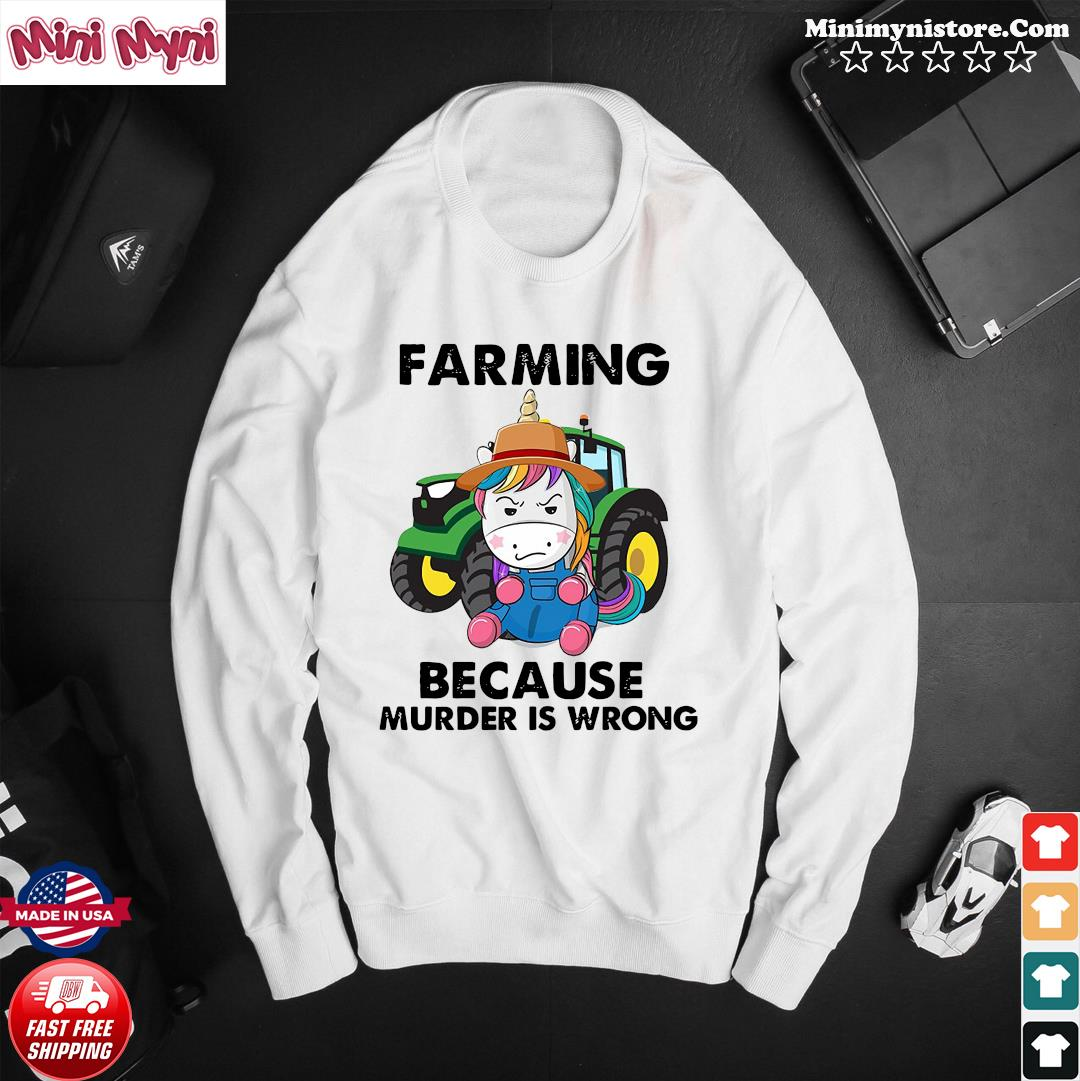 Official Unicorn Farming Because Murder Is Wrong 2021 Shirt Sweater