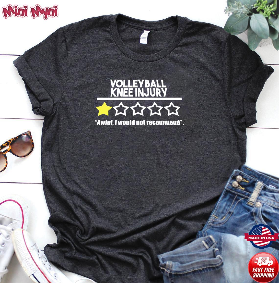 Volleyball Knee Injury One Star Awful I Would Not Recommend Shirt