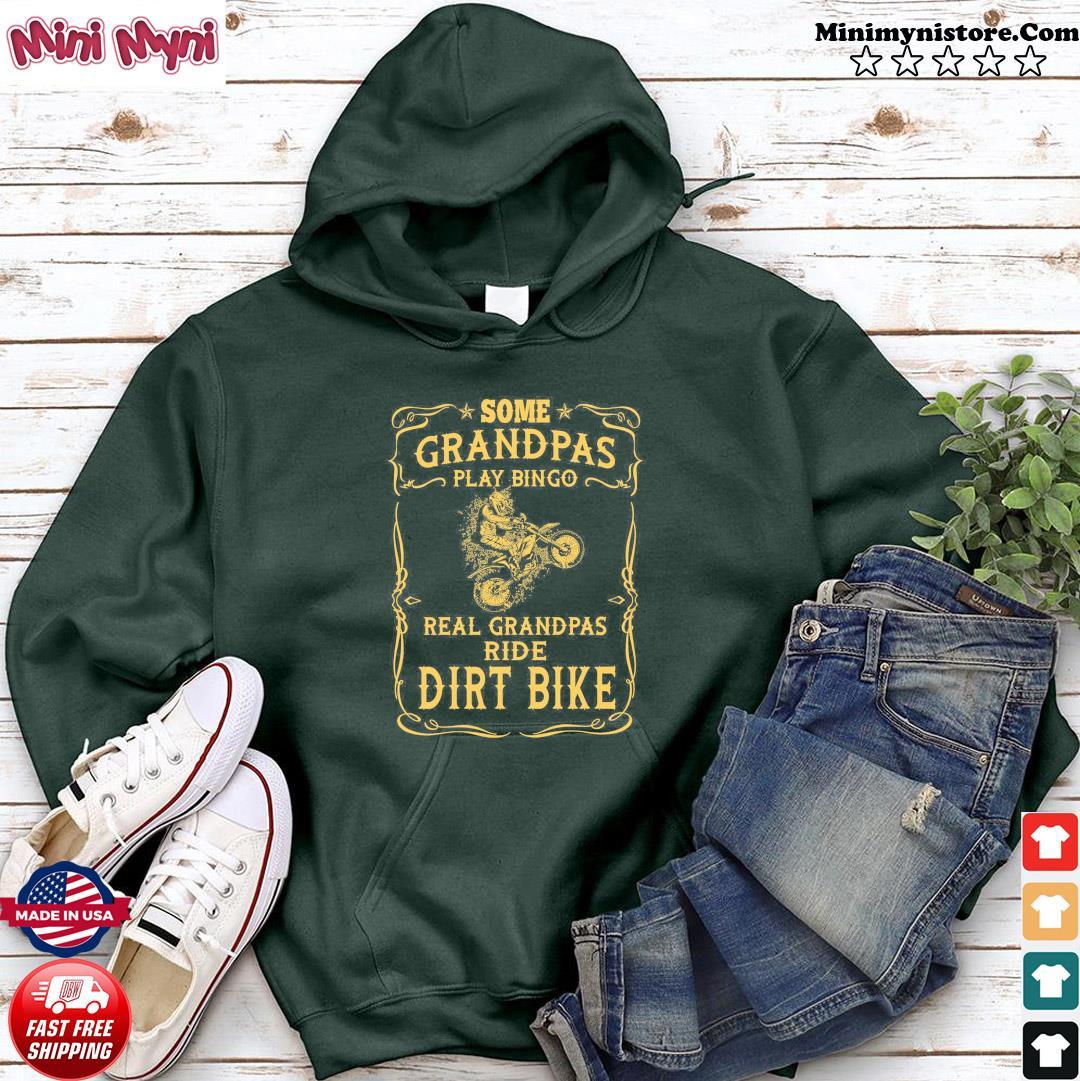 Some Grandpas Play Bingo Real Grandpas Ride Dirt Bike T-Shirt Hoodie